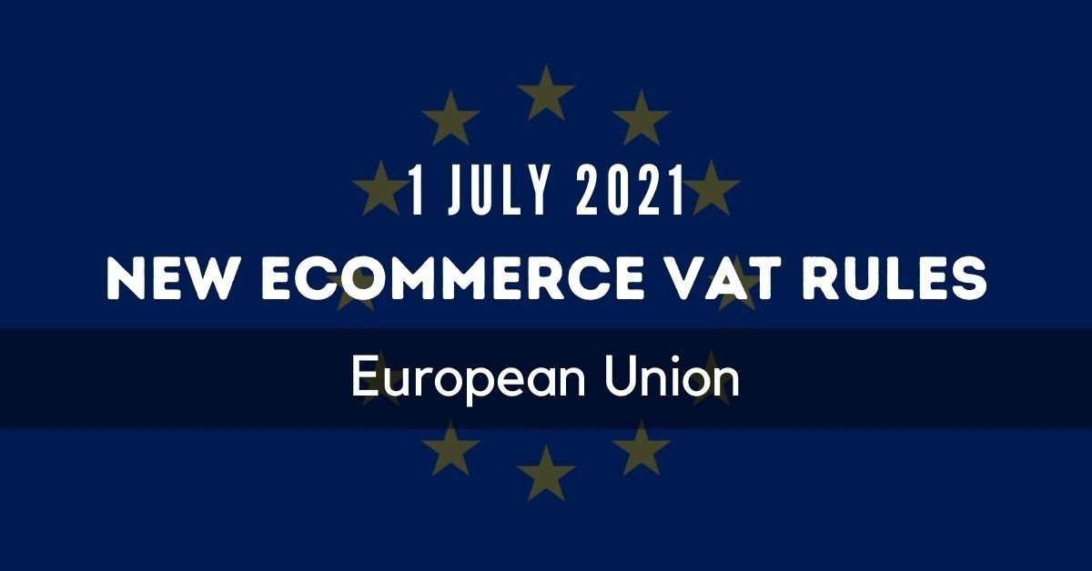 2021 EU eCommerce VAT Rules